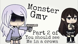MONSTER -GMV- |Part 2 Of You Should See Me In A Crown | (WARNING: Edge)
