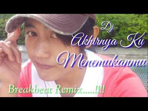 DJ  AKHIRNYA KU MENEMUKANMU  (Breakbeat Remix ) 2018.  Lyrics cover