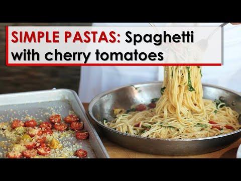 Simple Pastas: Spaghetti with Cherry Tomatoes