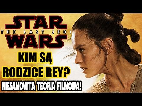 Star Wars: Ostatni Jedi - Kim są rodzice Rey? Niesamowita Teoria Filmowa!  [ Przemek Serkowski ]