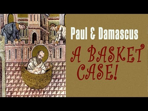 Paul and Damascus – a Basket Case!