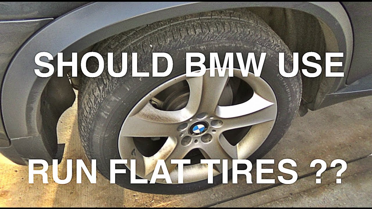 Bmw Run Flat Tires Love Or