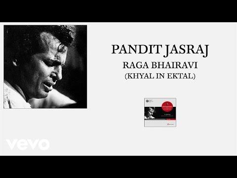 Pt. Jasraj - Raga Bhairavi (Khyal In Ektal)