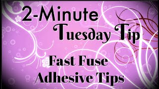 Simply Simple 2-MINUTE TUESDAY TIP - Fast Fuse Adhesive Tips & Tricks by Connie Stewart