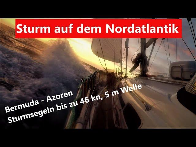 Atlantiküberquerung 2020  Sturmsegeln (aufregend) Bermudas nach Azoren