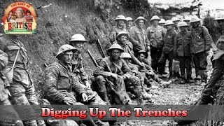 Diggin Up The Trenches - 60,000 British soldiers died on the first day in trench warfare