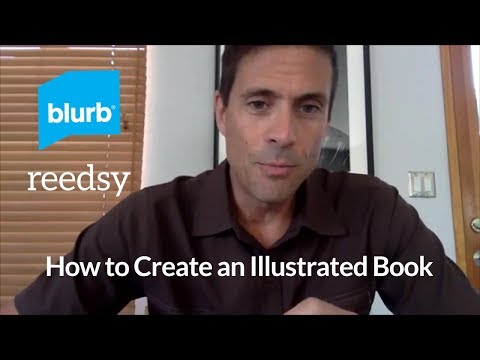 How to Create an Illustrated Book w/ Blurb's Dan Milnor