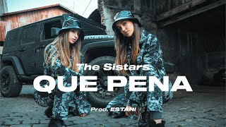 THE SISTARS - Que Pena (Prod. Estani) Official Video