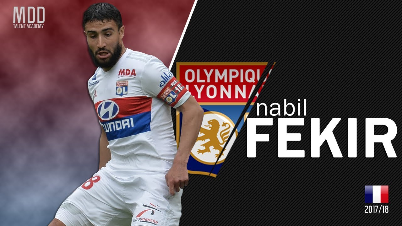 Nabil Fekir Lyon Goals Skills Assists 2017 18 Hd Youtube