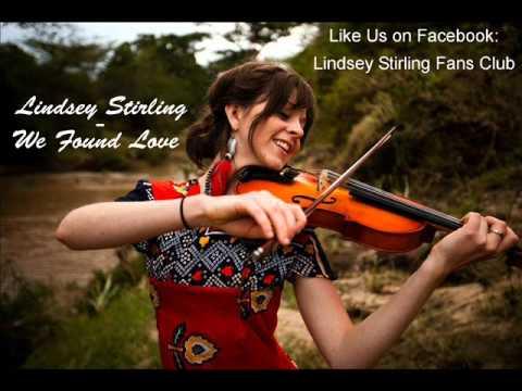 We Found Love - Lindsey Stirling