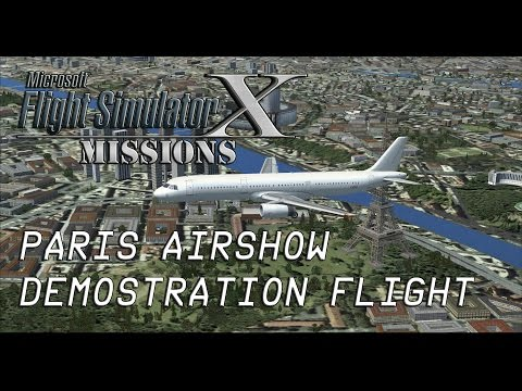 FSX/Flight Simulator X Missions: Paris Airshow Demostration Flight