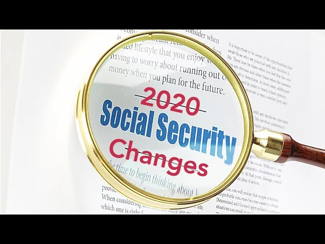 Changes Coming to Social Security in 2020