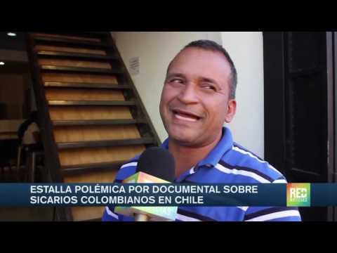 Estalla polémica por documental acerca de sicarios colombianos en Chile