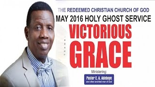Pastor E.A Adeboye Sermon @ RCCG May 2016 HOLY GHOST SERVICE