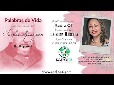 Radio C4 - Palabras de Vida - Sermón de Charles Spurgeon #0537 - Cristina Herrera