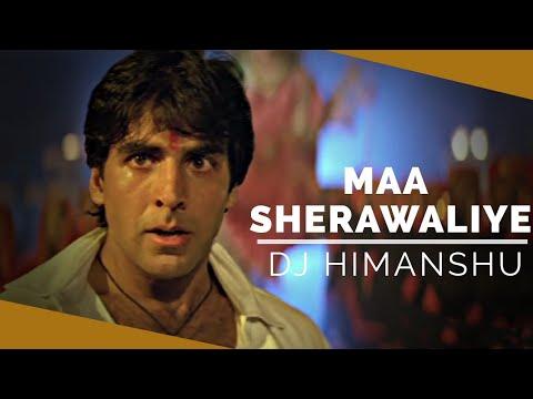 Maa Sherawaliye | Khiladiyon Ka Khiladi | Navratri Special | Groove Mix | DJ Himanshu