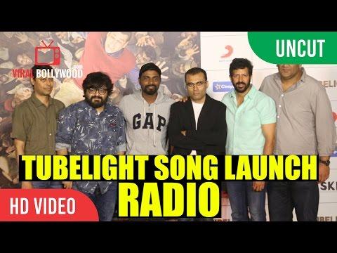 UNCUT - Tubelight First Song Launch | Radio Song From Tubelight | Salman Khan, Kabir Khan