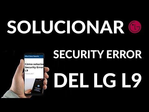 Cómo Solucionar el Security Error del LG L9? | Mira Cómo Hacerlo