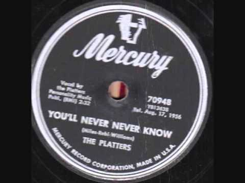 PLATTERS   You'll Never Never Know   1956