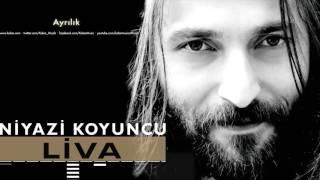 Niyazi Koyuncu  - Ayrılık [ Liva © 2016 Kalan Müzik ]