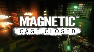 Magnetic: Cage Closed Gameplay