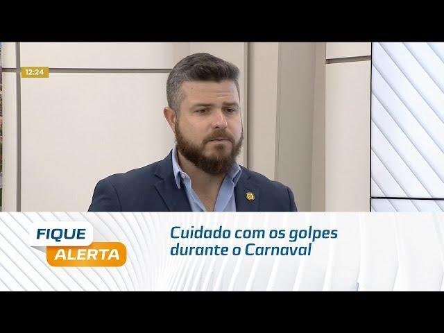 Cuidado com os golpes durante o Carnaval