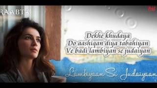 Arijit Singh   Lambiyaan Si Judaiyaan   Full Lyrical Video   Raabta   Sushant Rajput, Kriti Sanon