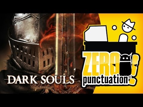 DARK SOULS (Zero Punctuation)