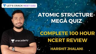 Atomic Structure - Mega Quiz | 100 Hours Complete NCERT Summary for NEET 2020 Chemistry