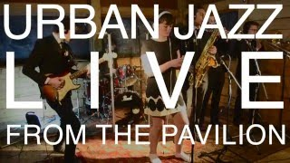 Urban Jazz - Meet The Band (Live from The Pavilion)
