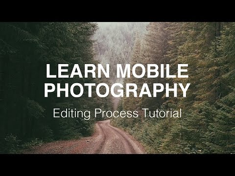 Learn Mobile Photography: Editing Process Tutorial