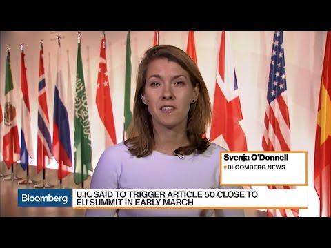 U.K. Said Planning Article 50 Trigger Near EU Summit