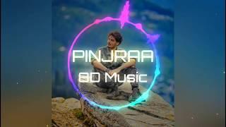 Pinjraa~Gurnazar 8D MUSIC