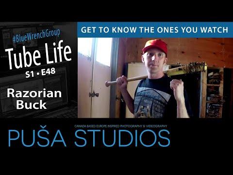 Razorian Buck | Tube Life S01 * E48  on Puša Studios