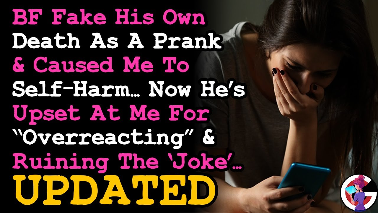 Download UPDATE BF Faked His Own Death As A Prank & Caused Me To Self-Harm, & He's Angry~ RELATIONSHIP ADVICE