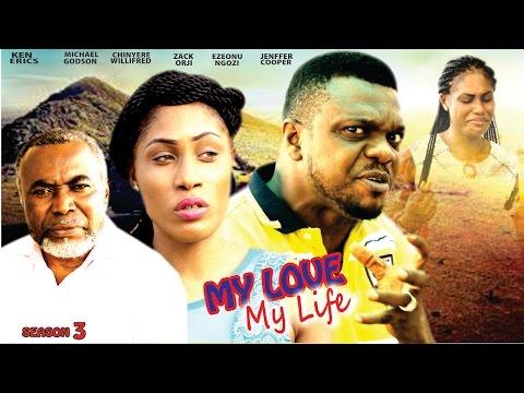 My Love My Life Season 3  - Latest 2016 Nigerian Nollywood Movie