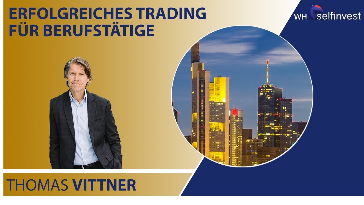 Erfolgreiches Trading für Berufstätige mit Thomas Vittner