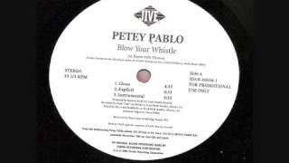 Petey Pablo   Blow Your Whistle