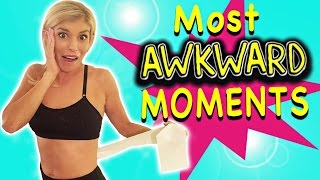 Storytime: my top 5 most awkward and embarrassing moments