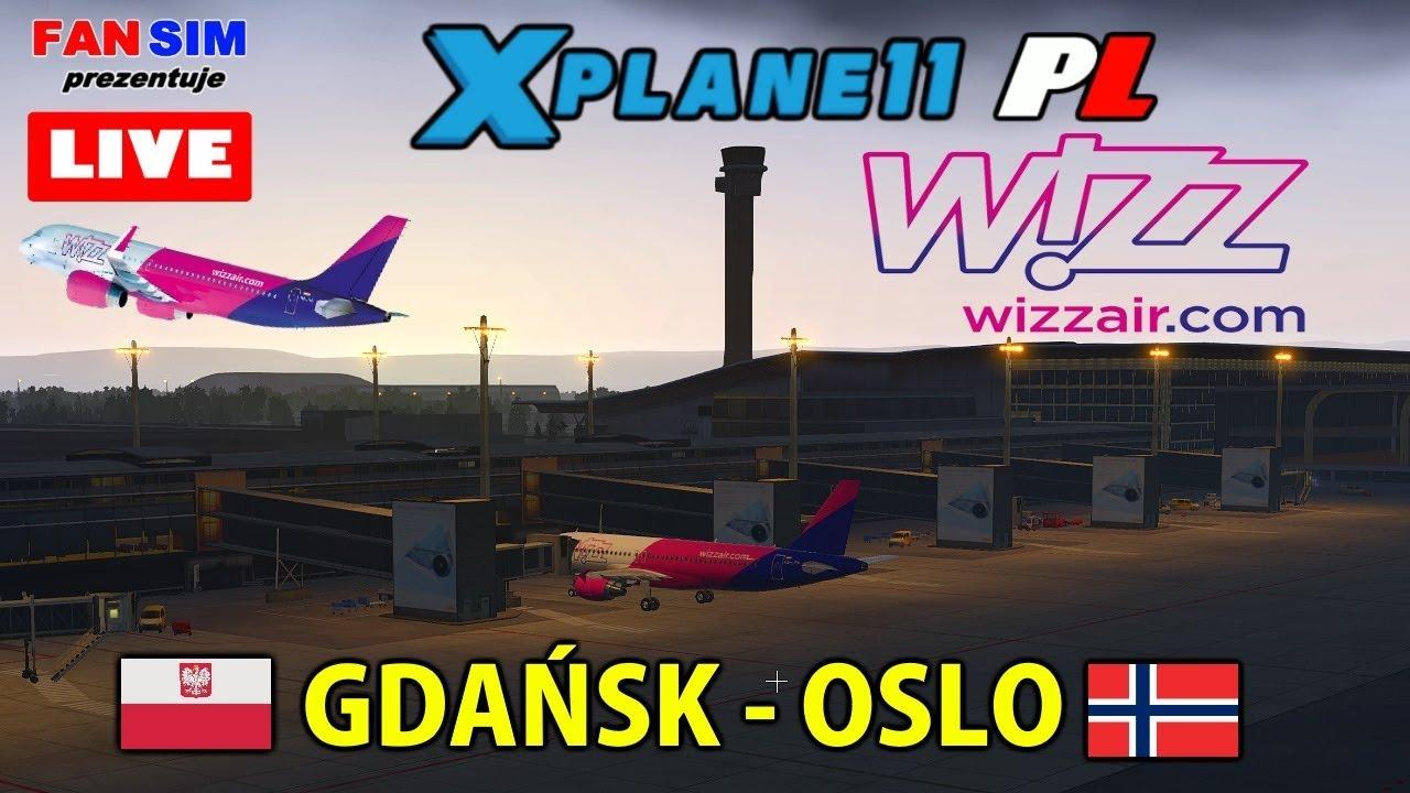 ✈ X-PLANE 11 PL 🇵🇱 GDAŃSK – 🇳🇴 OSLO – AIRBUS A320 WIZZAIR
