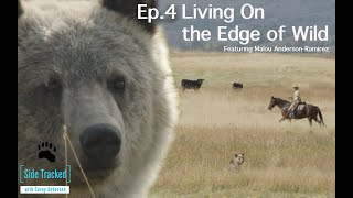 Sidetracked with Casey Anderson Episode 4 - Living On the Edge of Wild.