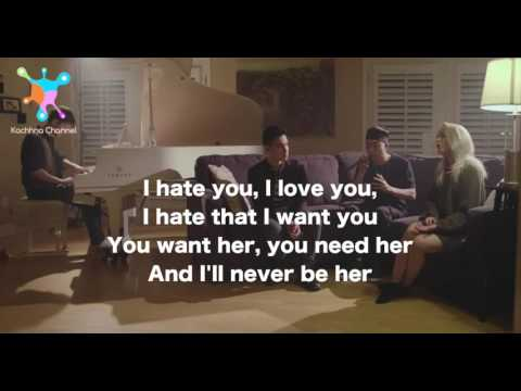 I HATE YOU I LOVE YOU - GNASH ft O'brien Lyrics (Sam Tsui, Madilyn Bailey, KRNFX & KHS COVER)