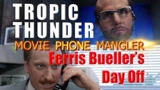 MOVIE PHONE MANGLER: Tropic Thunder AND Ferris Bueller's Day Off