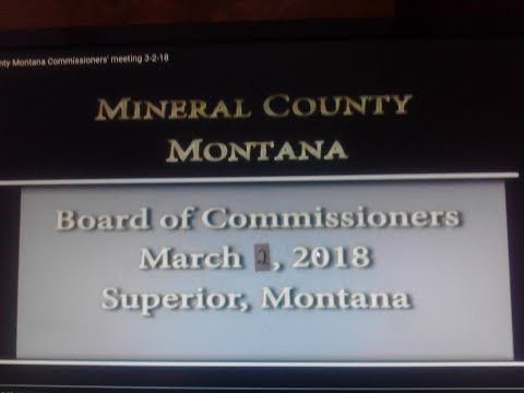 Mineral County Montana Commissioners' meeting 3-2-18.