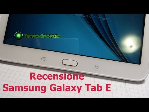 Samsung Galaxy Tab E - Recensione by TecnoAndroid.it