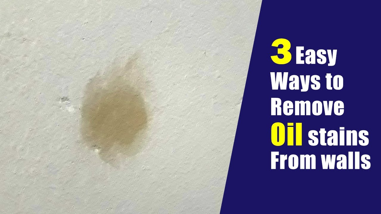 How To Remove Oil Stains From Walls Three Easy Ways To Remove Oil From Walls Youtube