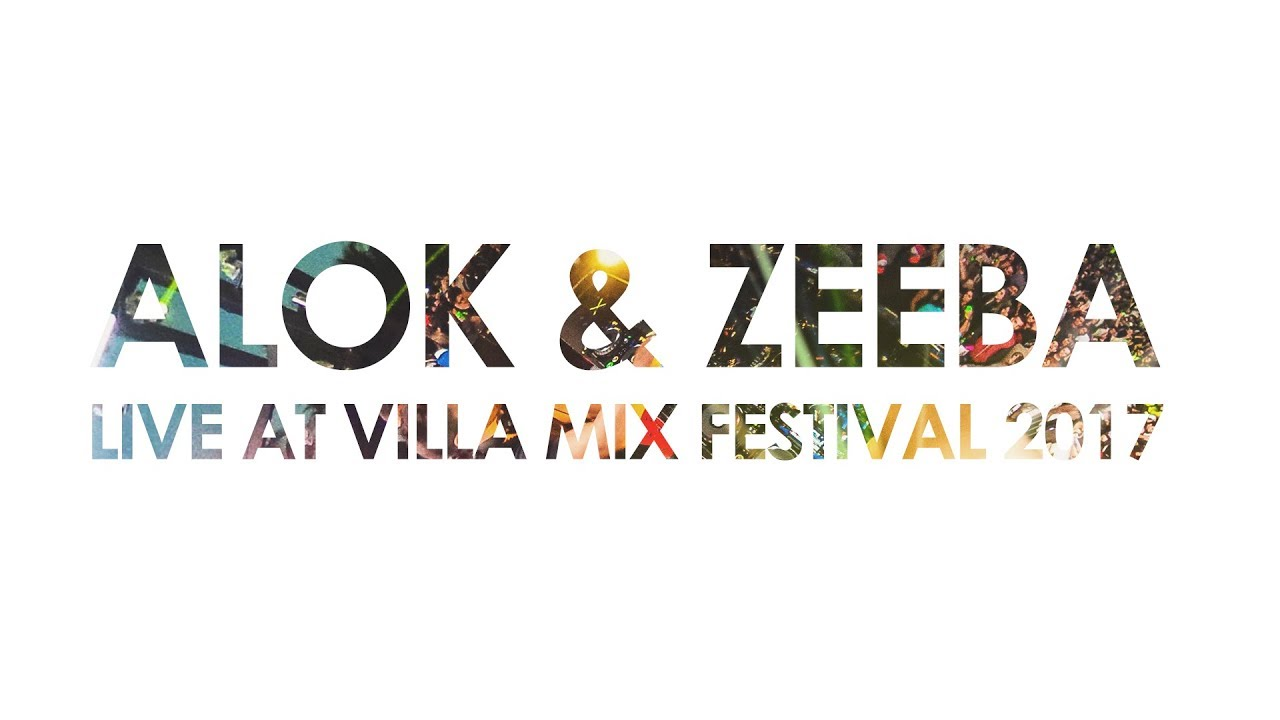 Hear Me Now 360º Video Alok Zeeba At Villa Mix Festival