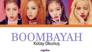 BLACKPİNK - BOOMBAYAH (Kolay Okunuş)