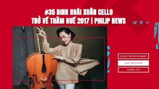 Đinh Hoài Xuân cello- chuyến trở về Huế 2017.