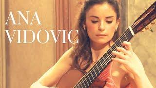 Ana Vidovic Plays Vals Venezolano No. 2 By Antonio Lauro クラシックギター